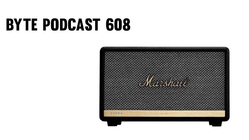 Byte Podcast 608 – Reseña de bocina Marshall con Alexa y novedades de Apple