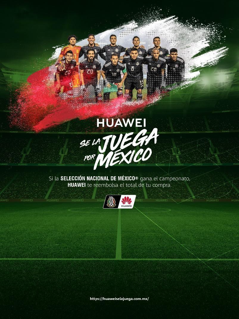 Con Huawei, juégatela por México